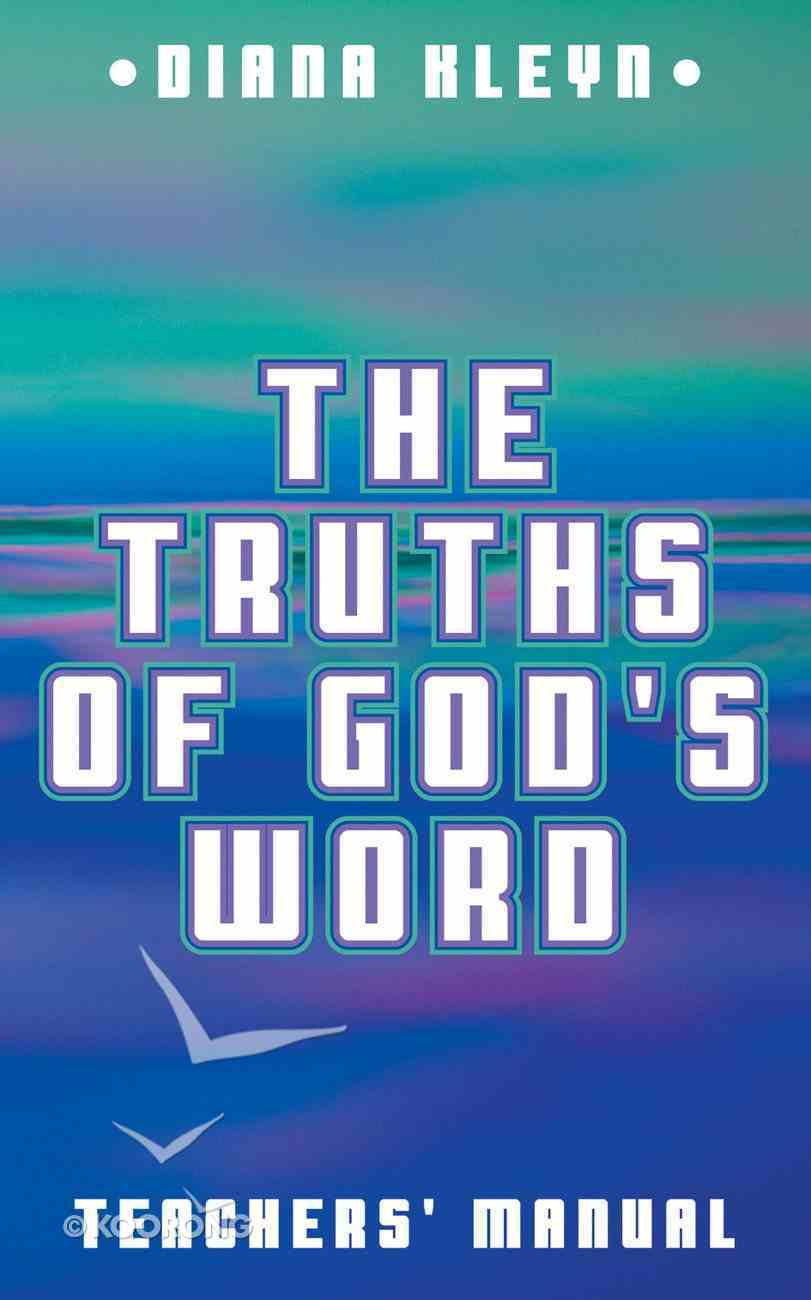 The Truth of God's Word (Teachers' Manual) Paperback