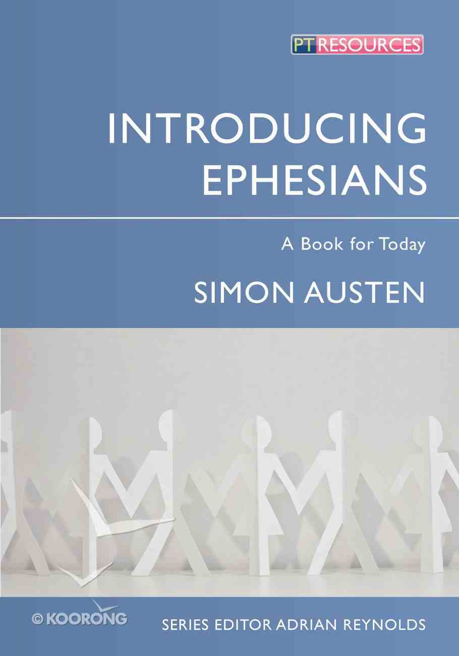 "Introducing Ephesians (Proclamation Trust's ""Preaching The Bible"" Series) Paperback"