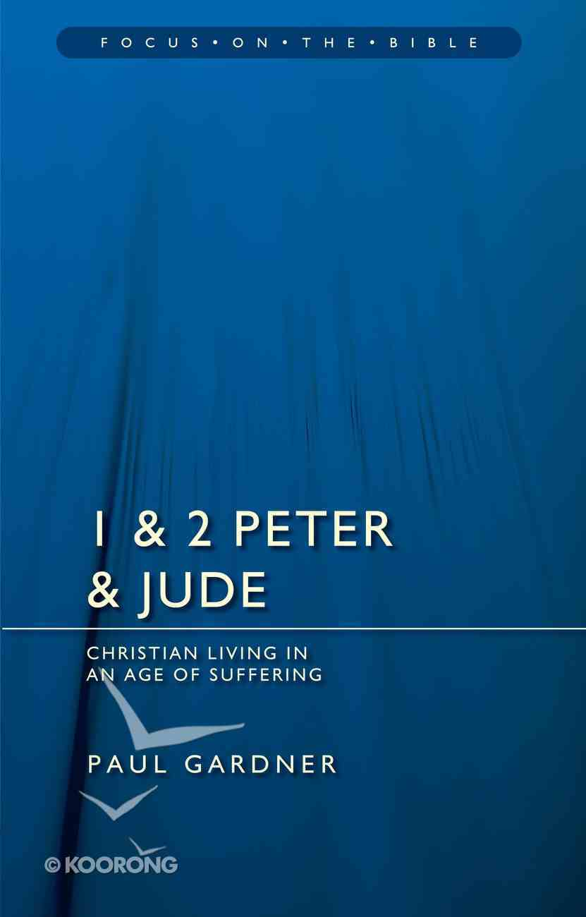 1 & 2 Peter & Jude (Focus On The Bible Commentary Series) Paperback