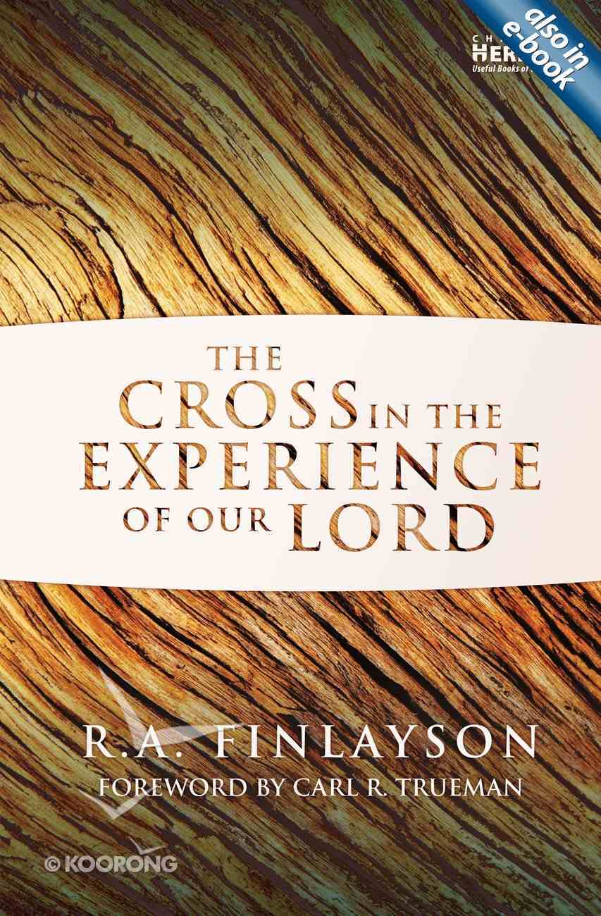 The Cross in the Experience of Our Lord Paperback