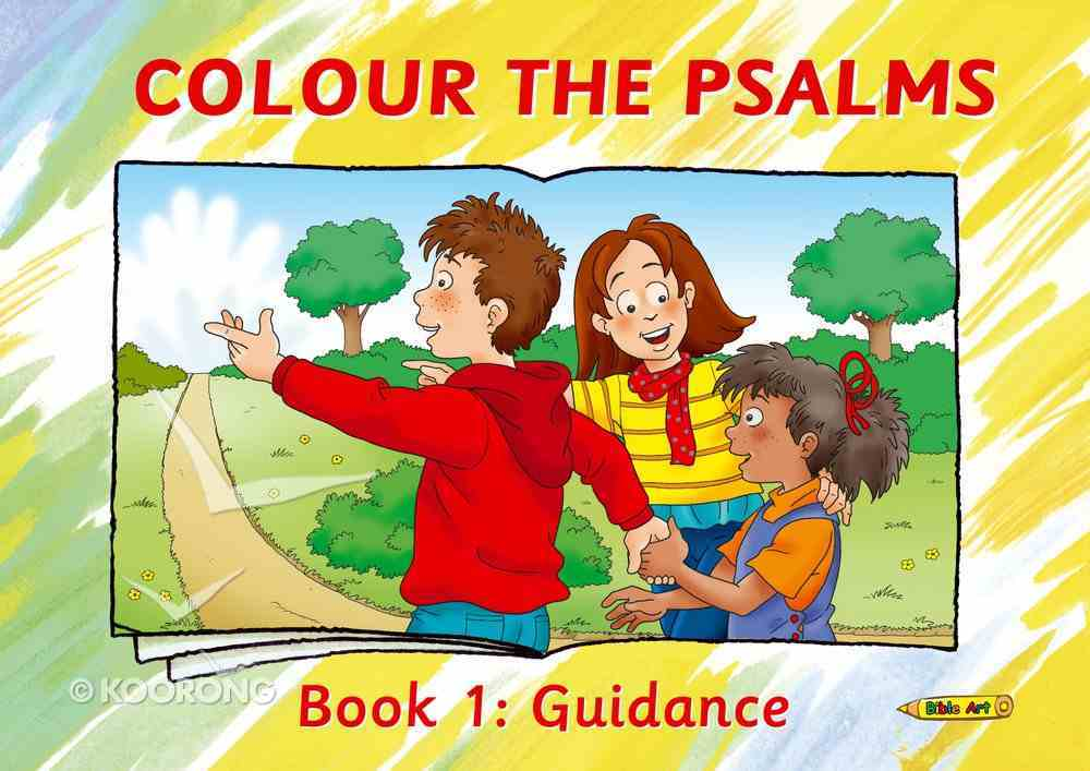 Colour the Psalms #01: Guidance (Colour And Learn Series) Paperback