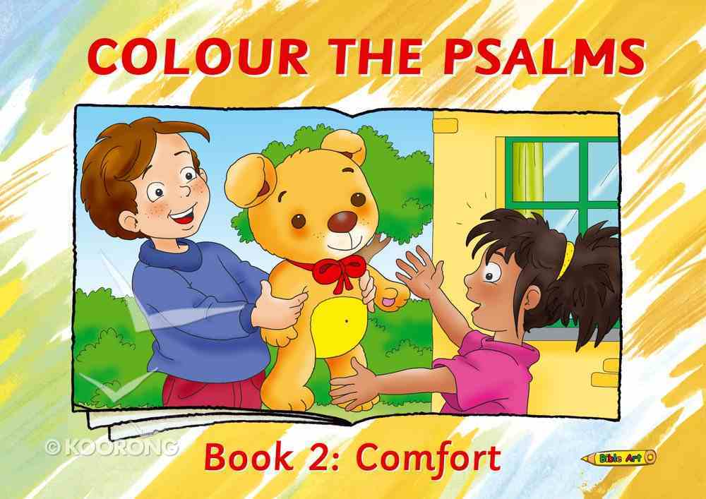 Colour the Psalms #02: Comfort (Colour And Learn Series) Paperback