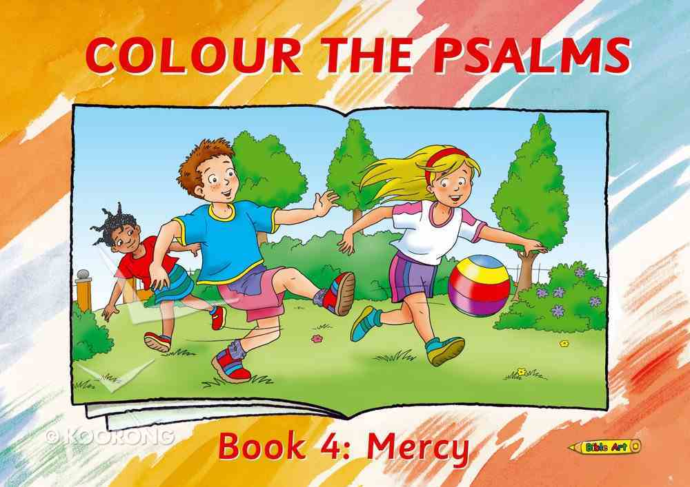 Colour the Psalms #04: Mercy (Colour And Learn Series) Paperback