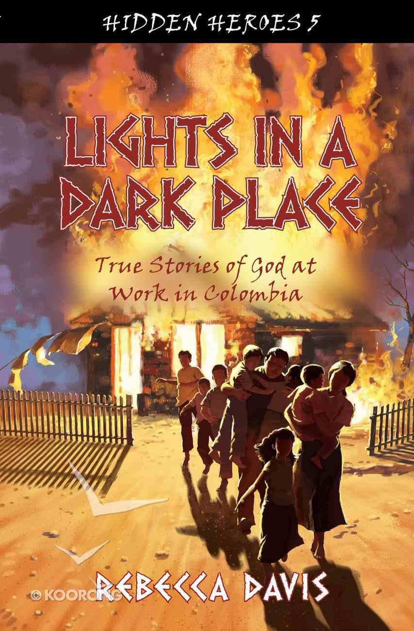 Lights in a Dark Place (#05 in Hidden Heroes Series) Paperback