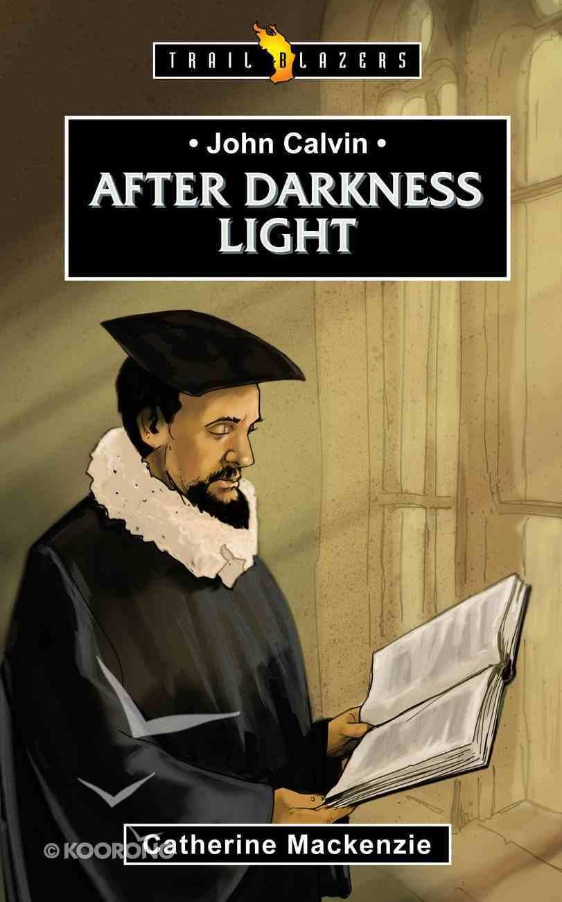 John Calvin - After Darkness Light (Trail Blazers Series) Mass Market