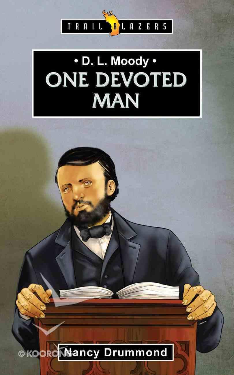 D. L. Moody - One Devoted Man (Trail Blazers Series) Paperback