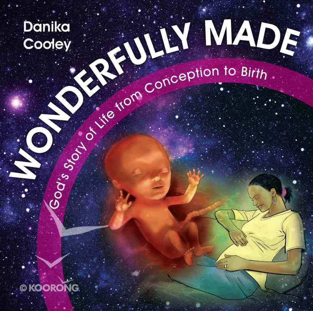 Wonderfully Made: God's Story of Life From Conception to Birth Hardback