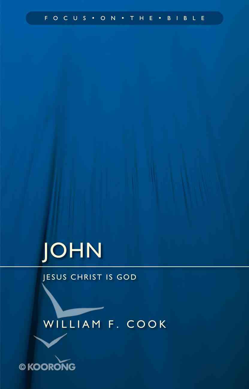 John (Focus On The Bible Commentary Series) Paperback