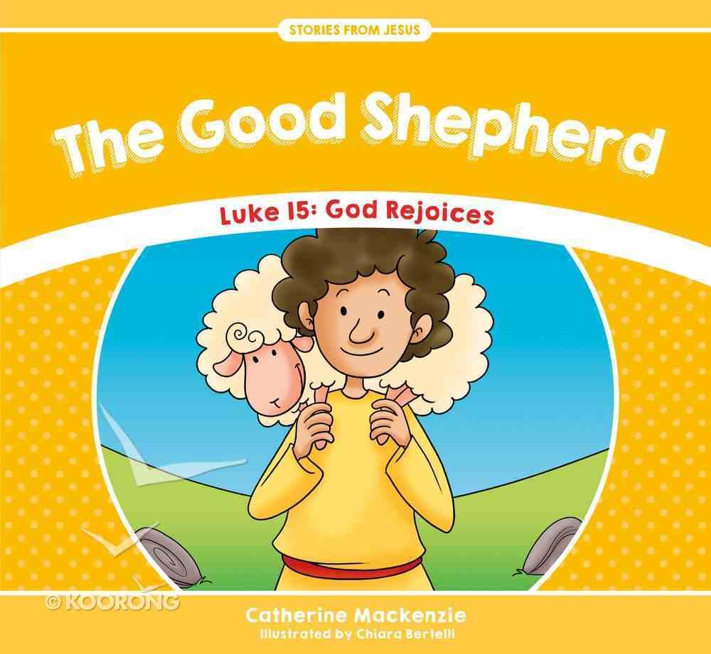 Good Shepherd, the - Luke 15 God Rejoices (Stories From Jesus Series) Paperback