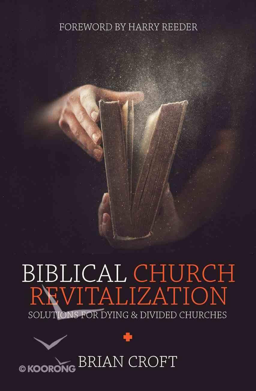 Biblical Church Revitalization Paperback