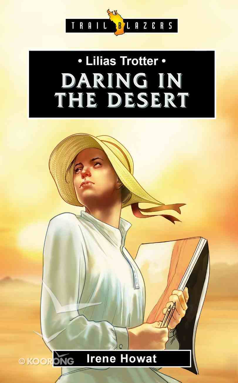 Lilias Trotter - Daring in the Desert (Trail Blazers Series) Paperback