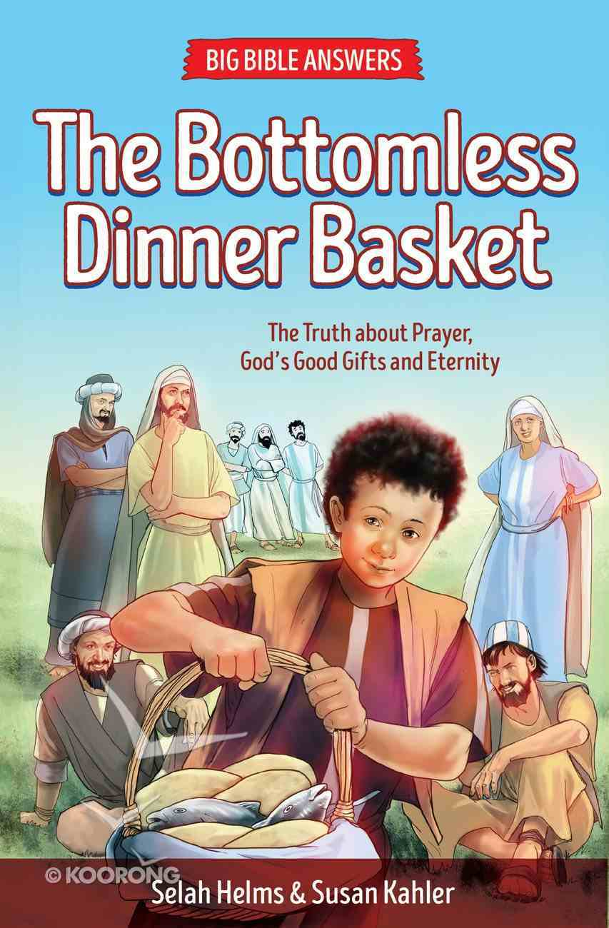 The Bottomless Dinner Basket (#03 in Big Bible Answers Series) Paperback