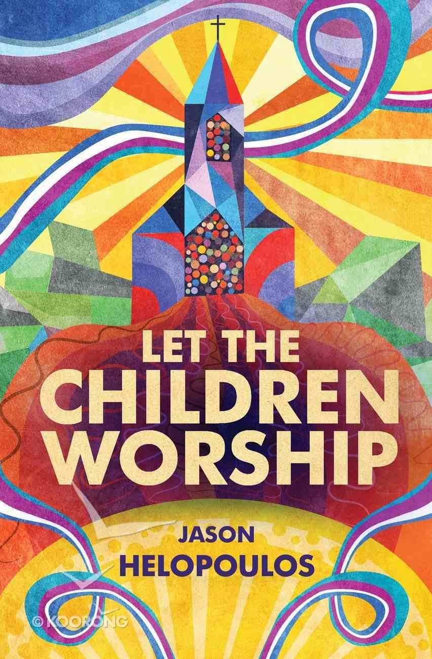 Let the Children Worship Paperback