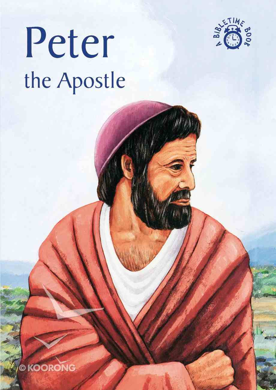 Peter, the Apostle (Bibletime Series) Paperback