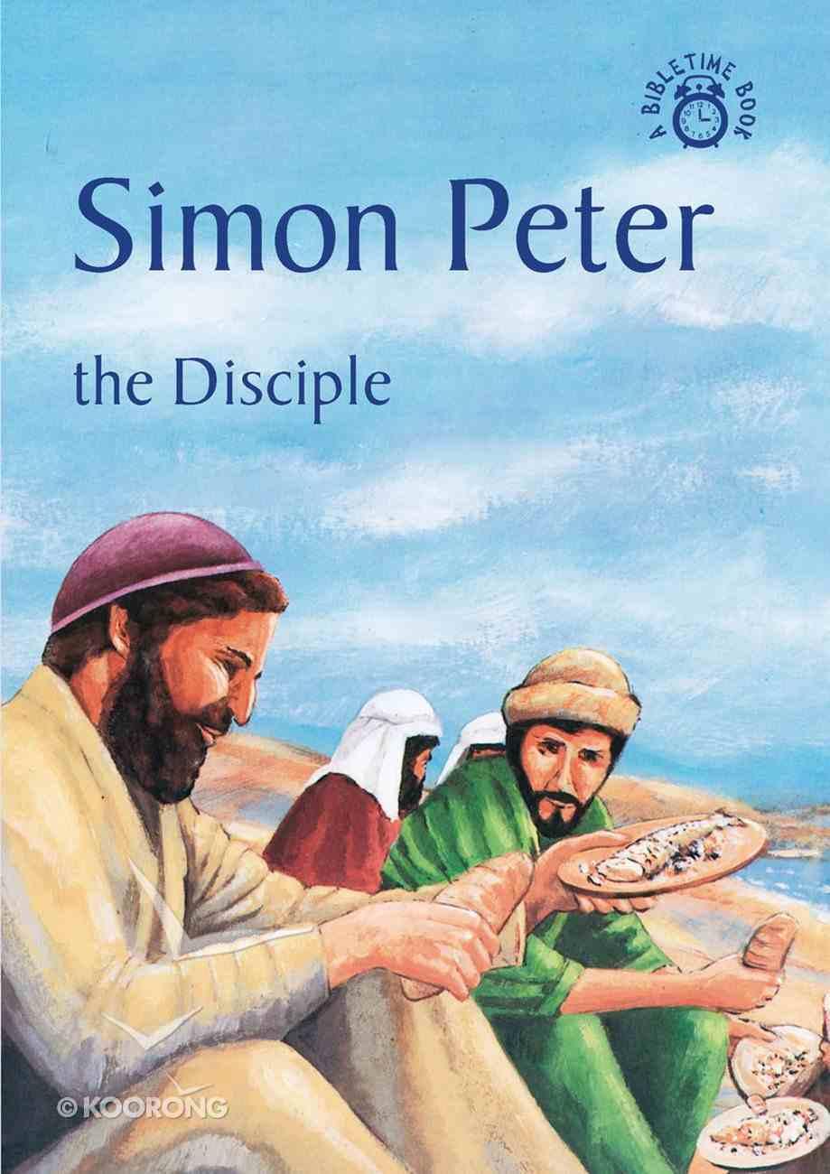 Simon Peter, the Disciple (Bibletime Series) Paperback