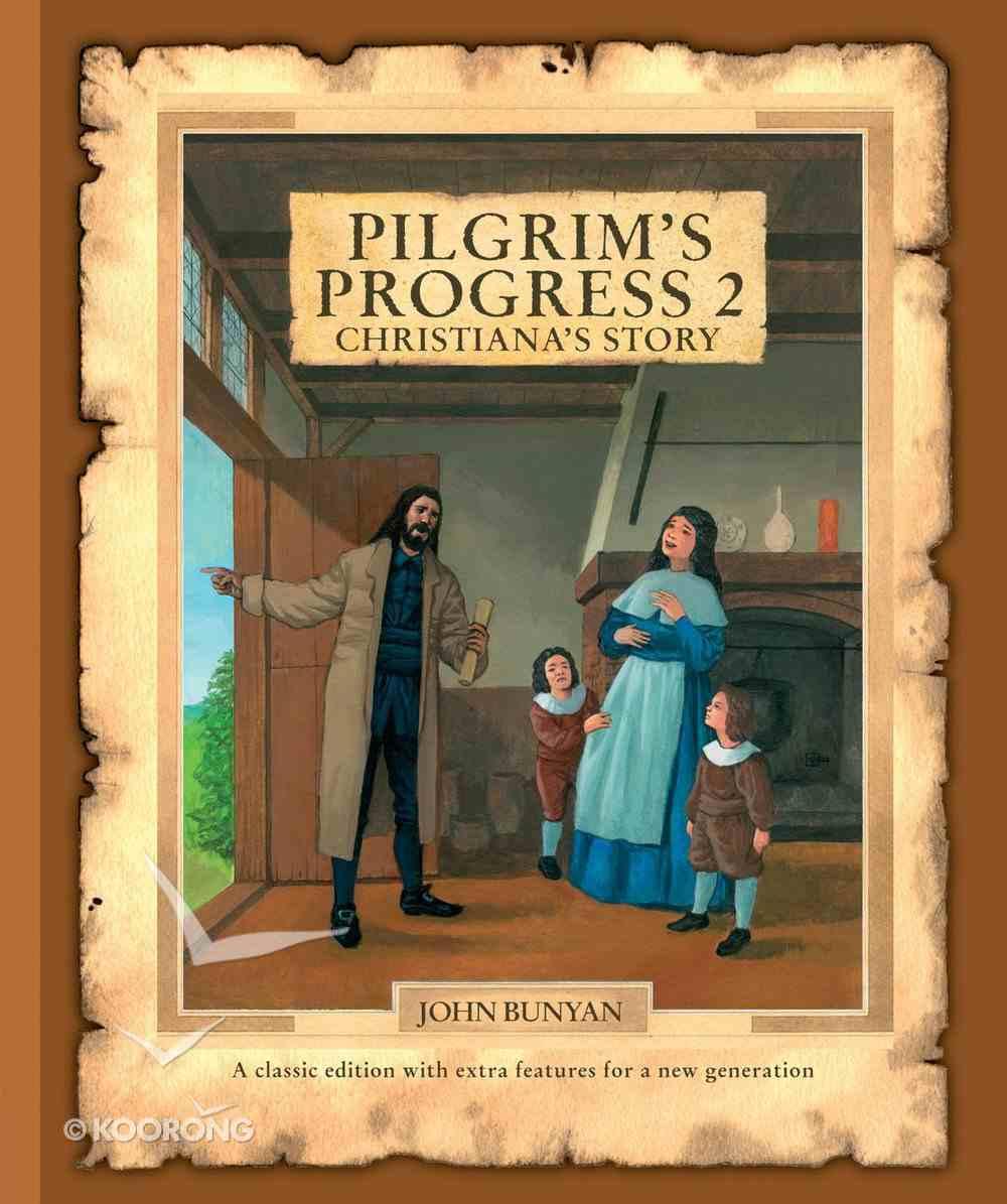 Pilgrim's Progress #02: Christiana's Story Hardback