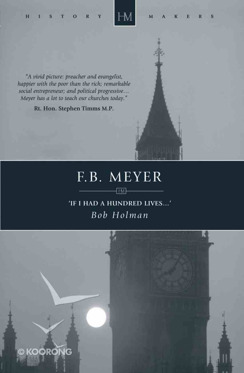 History Makers: F.B. Meyer (Historymakers Series) Paperback