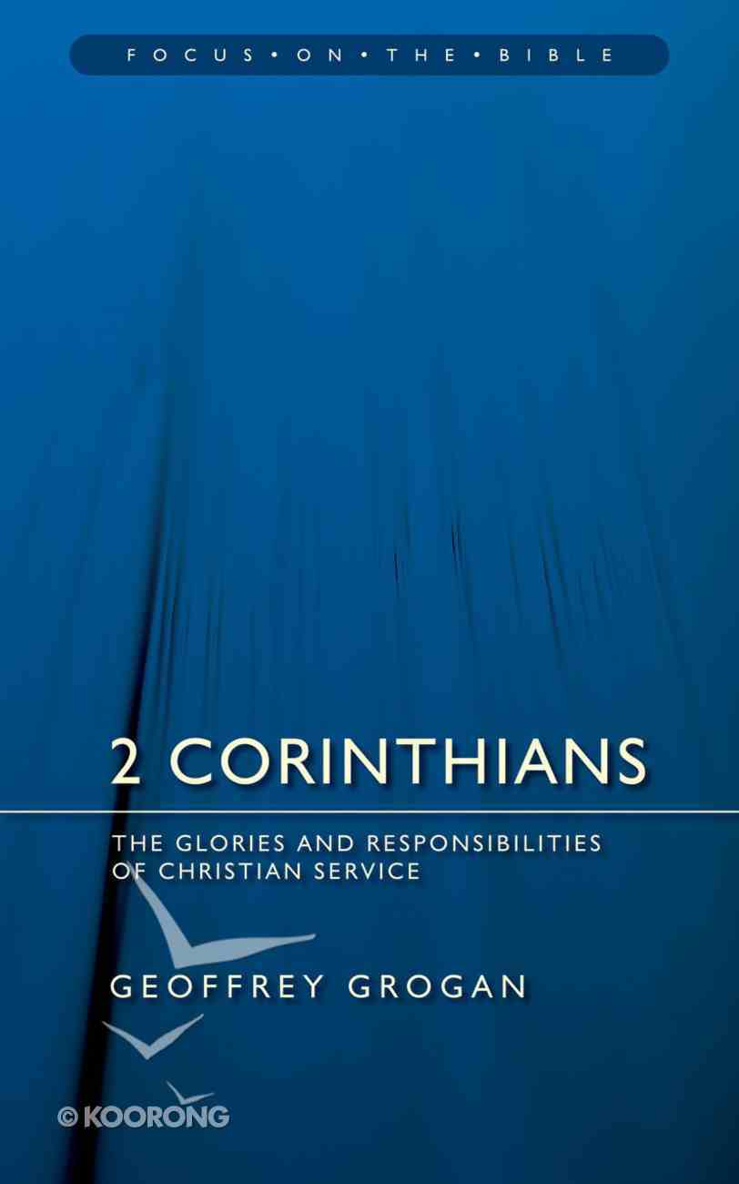 2 Corinthians (Focus On The Bible Commentary Series) Paperback