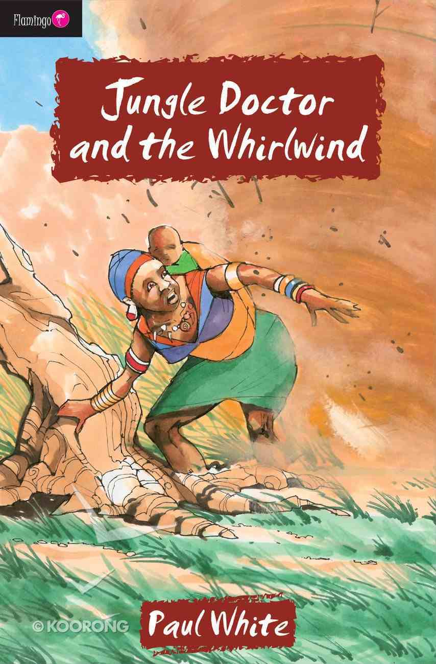 Jungle Doctor and the Whirlwind (#001 in Jungle Doctor Flamingo Fiction Series) Paperback