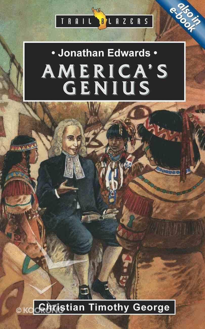 Jonathan Edwards - America's Genius (Trail Blazers Series) Paperback