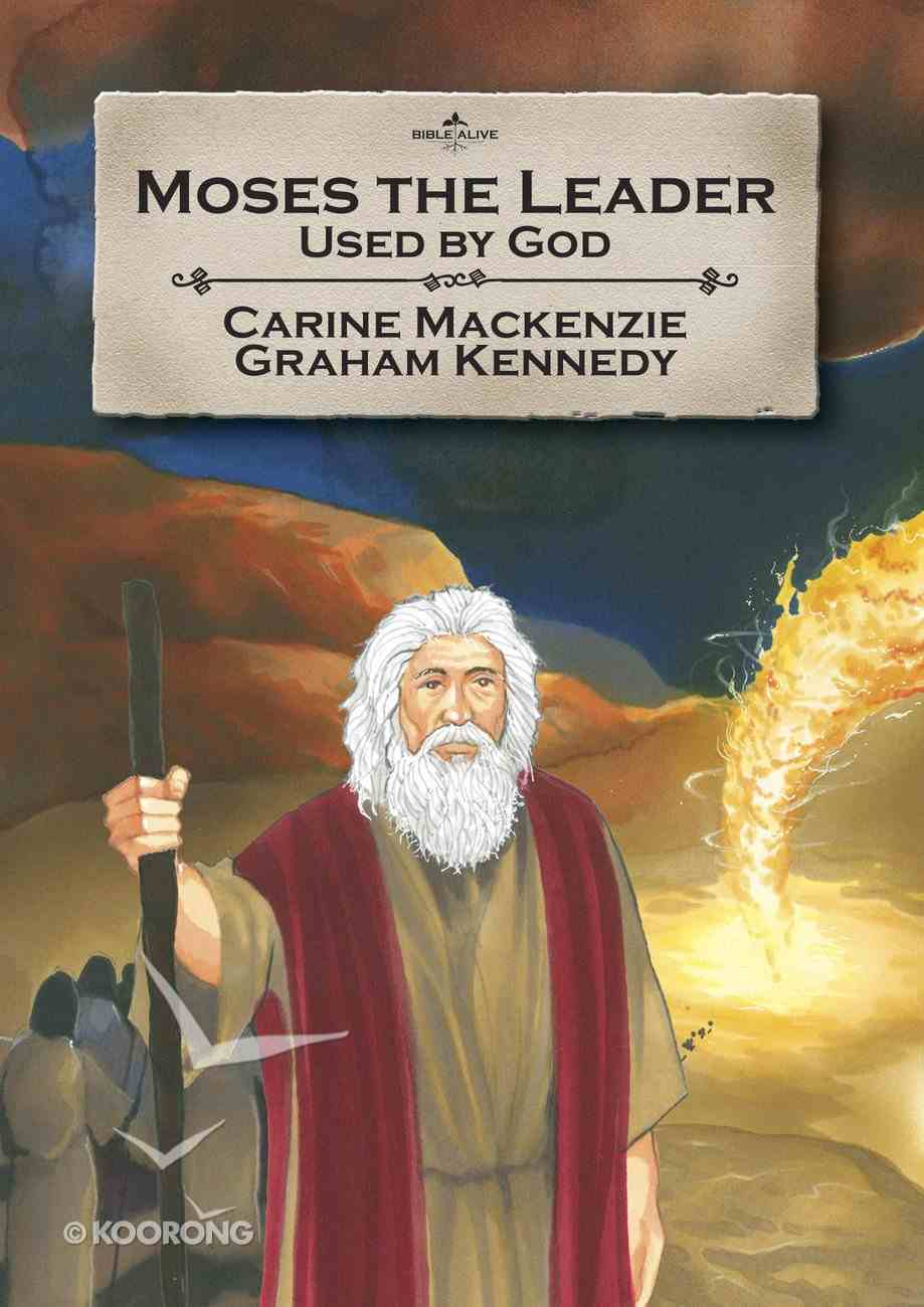 Moses the Leader (Bible Alive Series) Paperback
