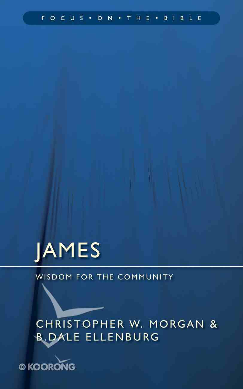 James (Focus On The Bible Commentary Series) Paperback