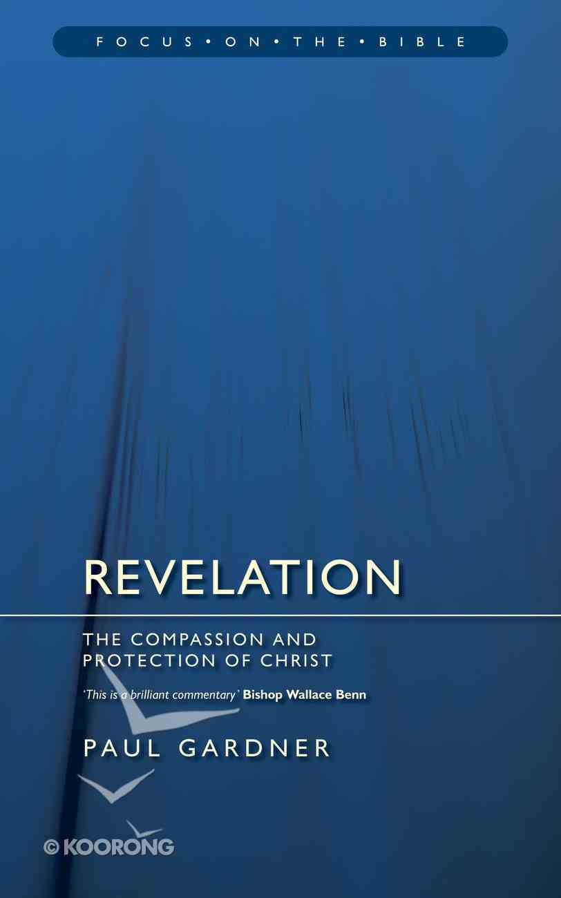 Revelation (Focus On The Bible Commentary Series) Paperback