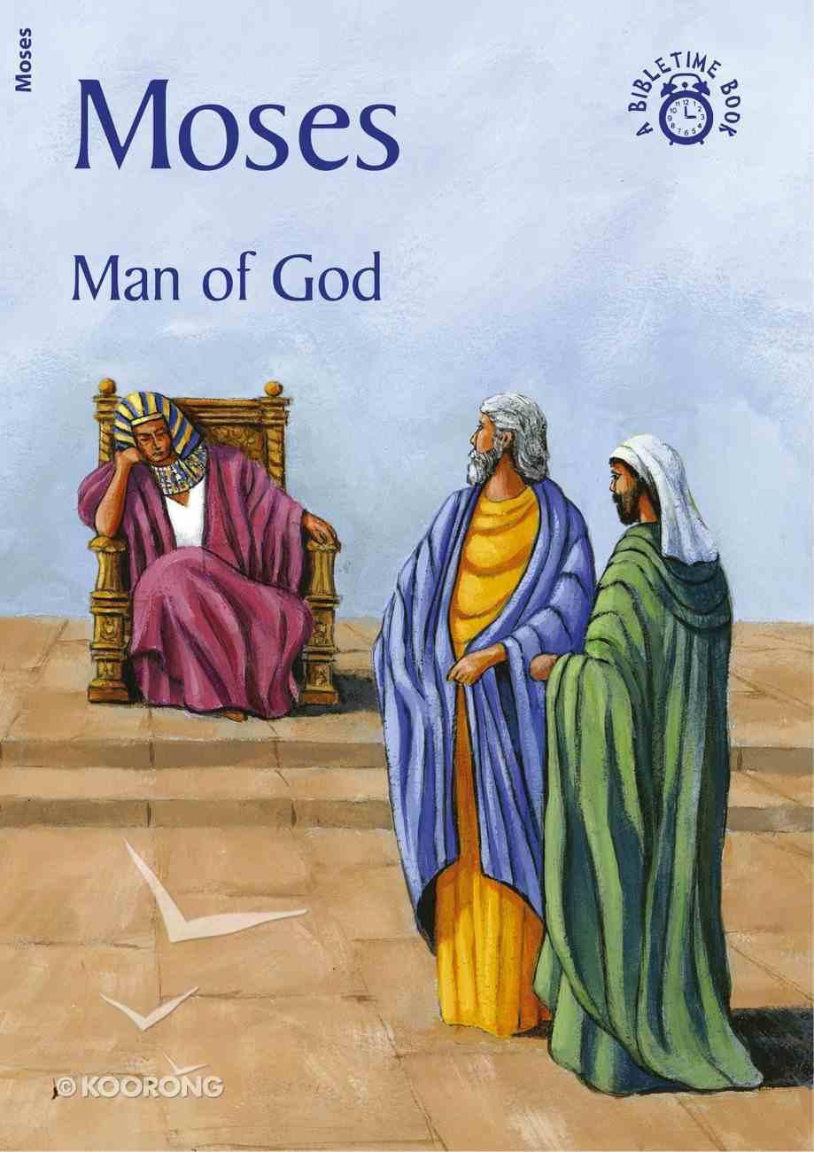 Moses, Man of God (Bibletime Series) Paperback