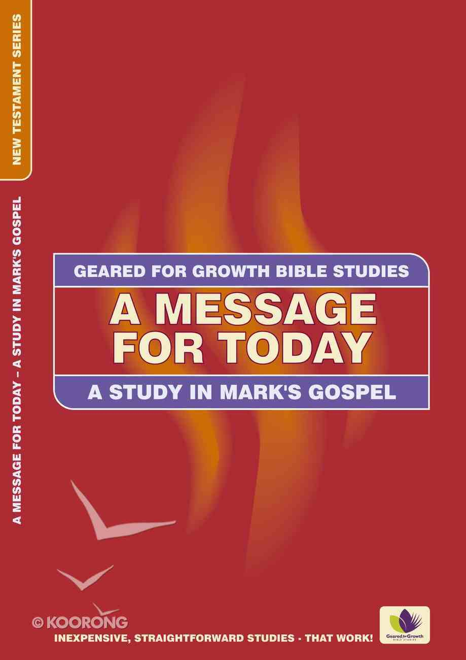 A Message For Today (Geared For Growth Bible Studies Series) Mass Market