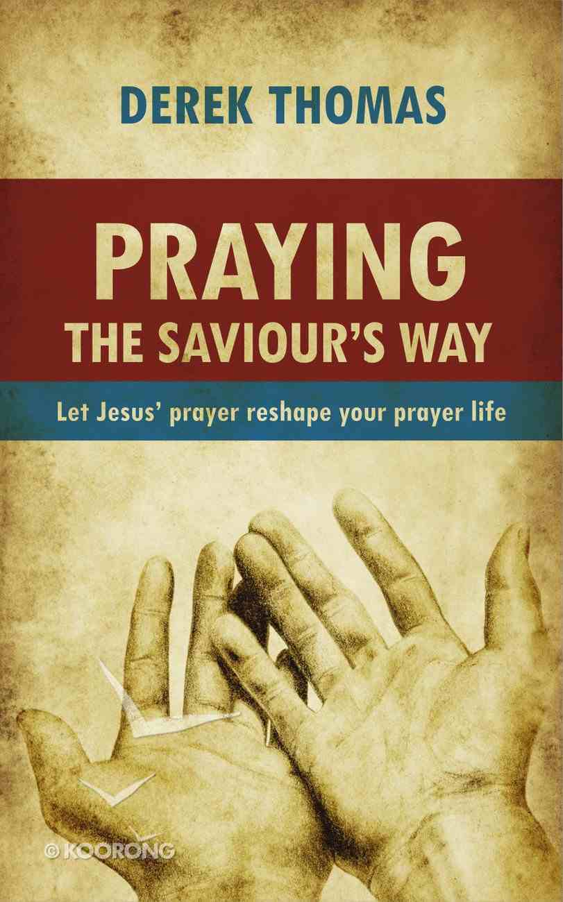 Praying the Saviour's Way Paperback
