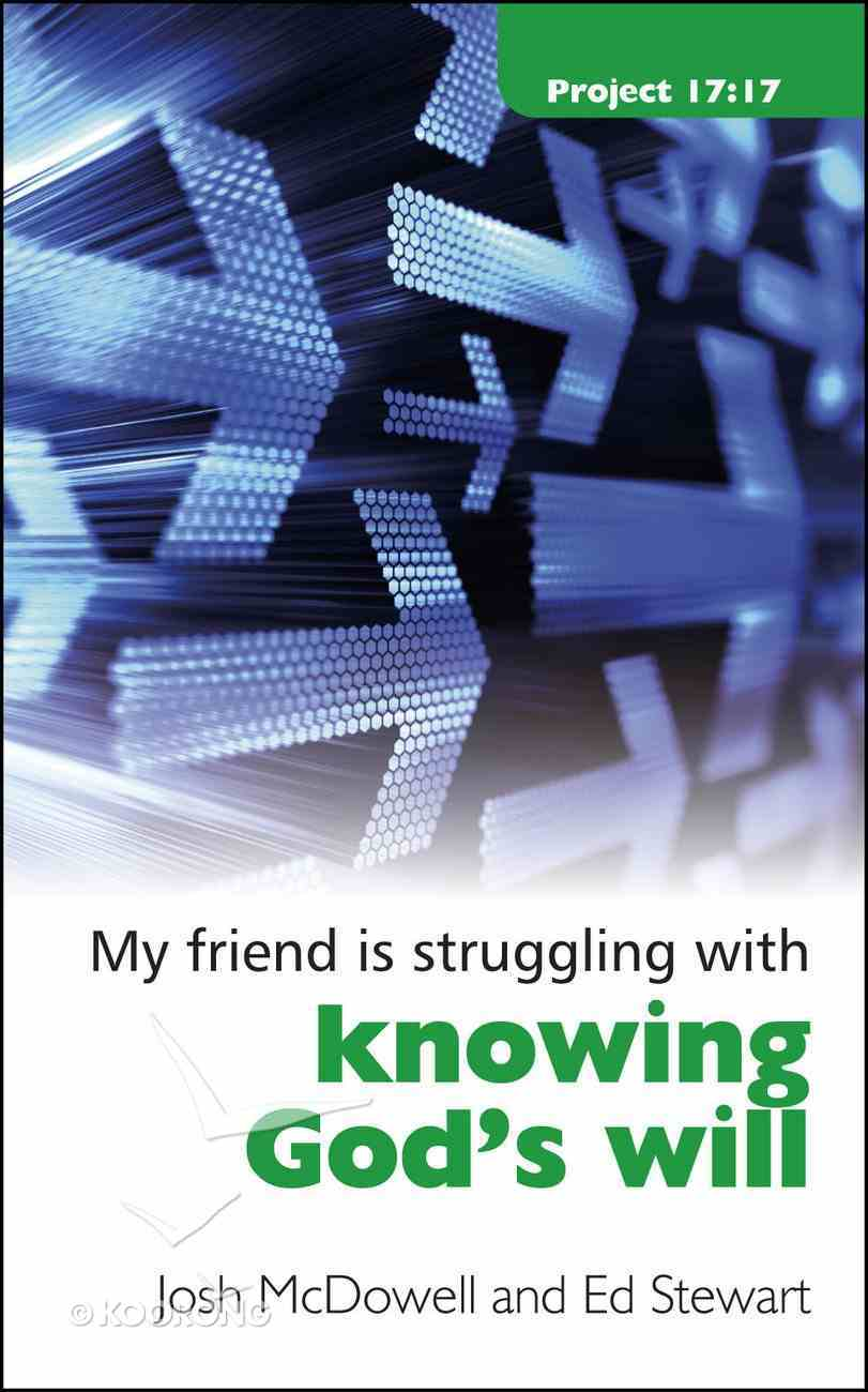 My Friend is Struggling With Knowing God's Will Booklet