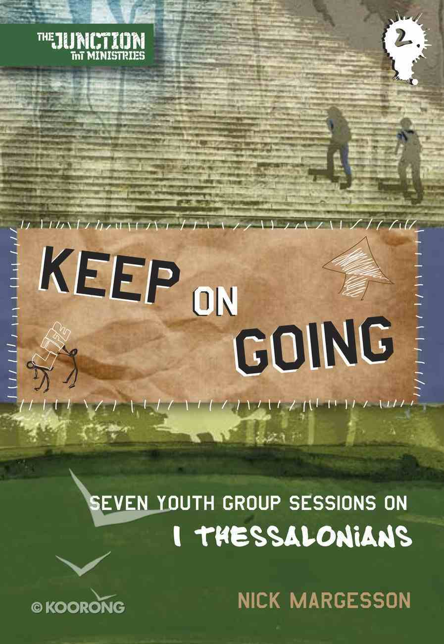 Keep on Going (#02 in Junction Tnt Ministries Series) Paperback