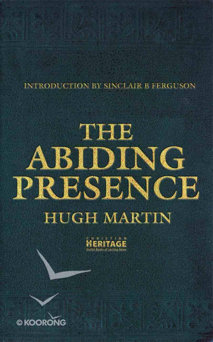 The Abiding Presence (Christian Heritage Series) PB Large Format