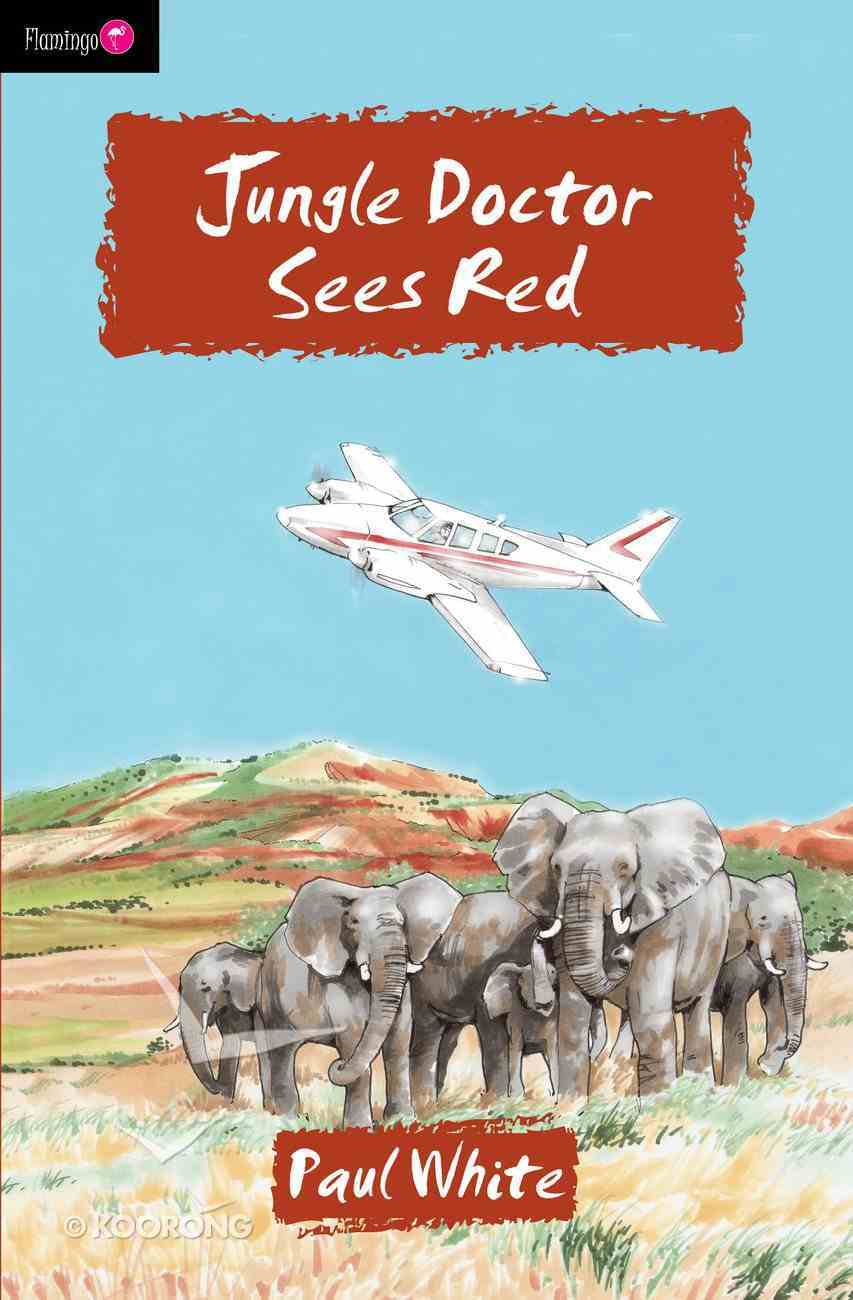 Jungle Doctor Sees Red (#018 in Jungle Doctor Flamingo Fiction Series) Paperback