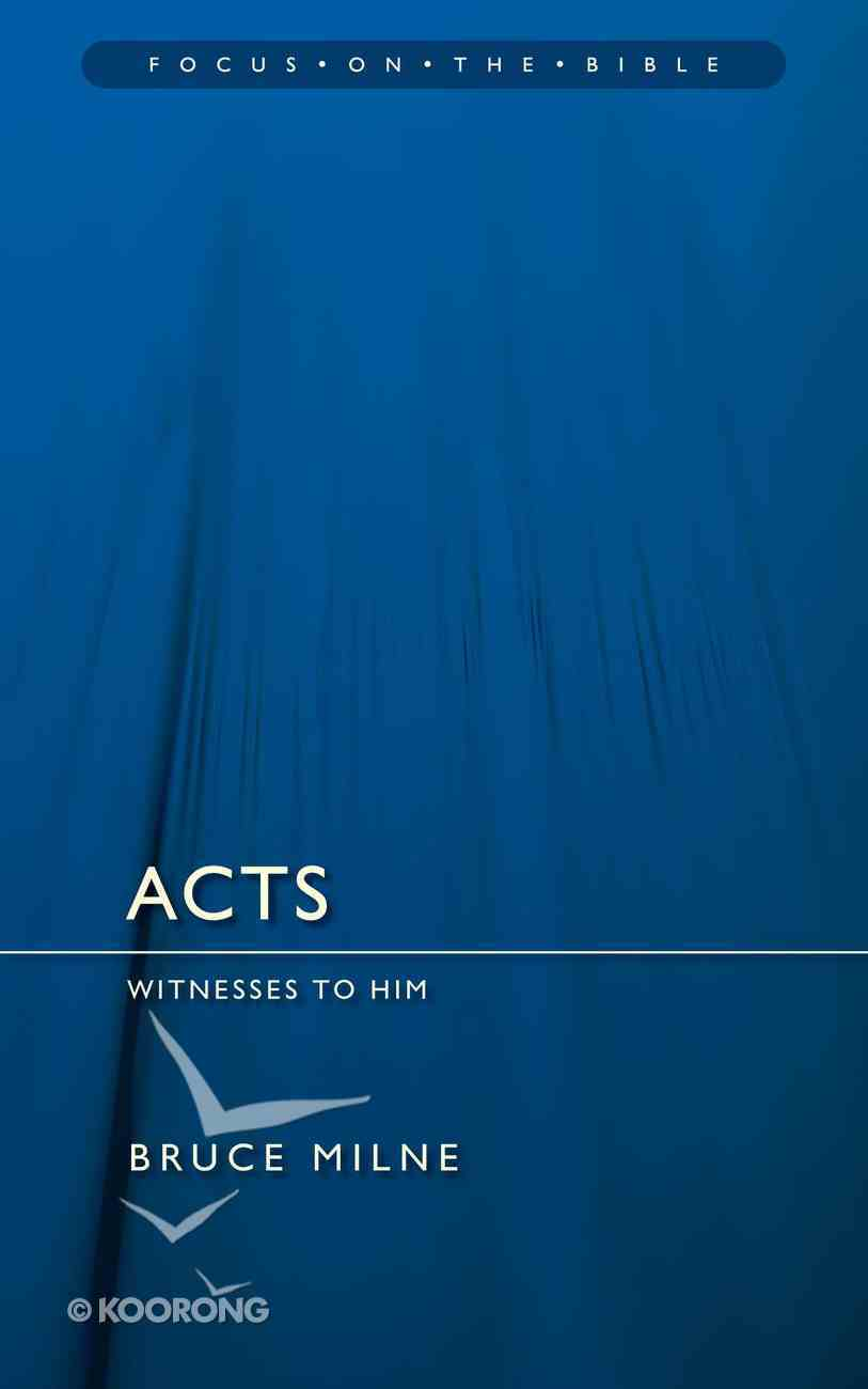 Acts (Focus On The Bible Commentary Series) PB Large Format