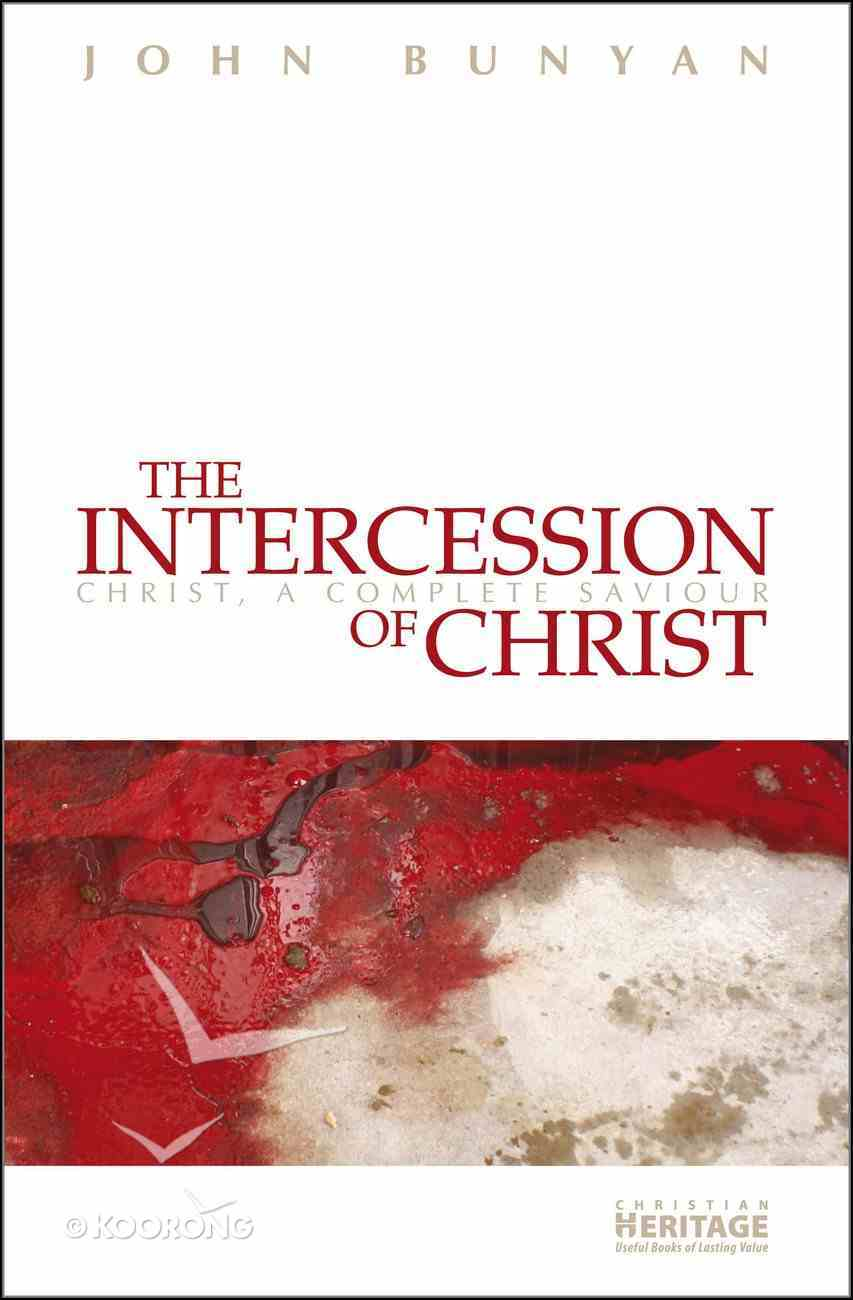 The Intercession of Christ: Christ a Complete Saviour Paperback