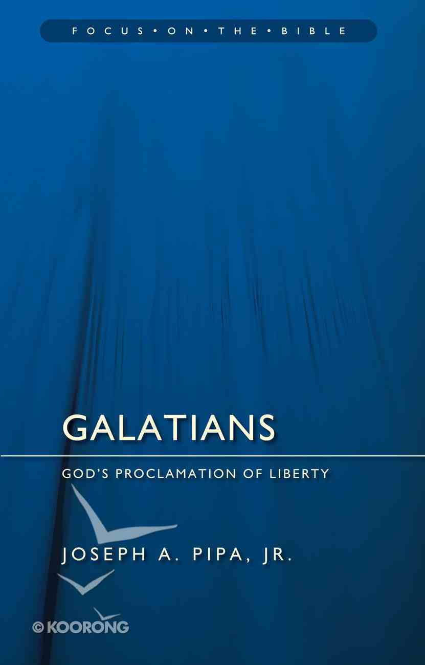 Galatians (Focus On The Bible Commentary Series) Paperback