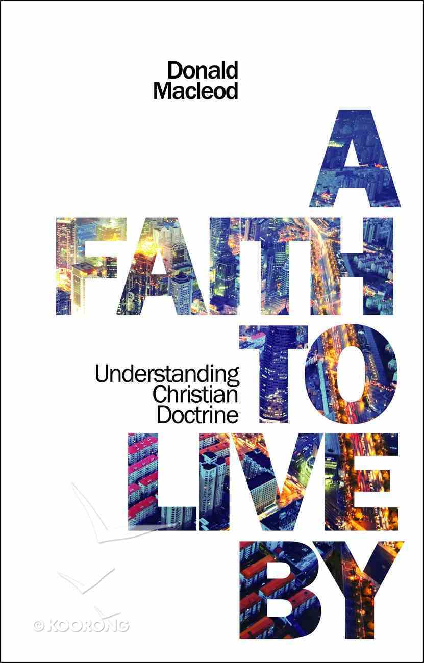 A Faith to Live By: Understanding Christian Doctrine PB Large Format