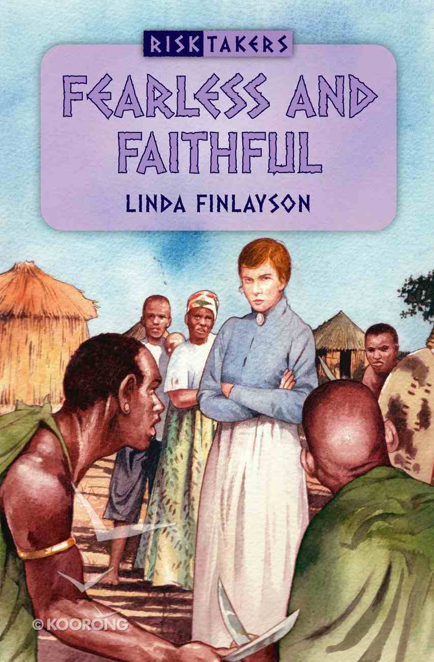 Fearless and Faithful (#04 in Risk Takers Series) Paperback