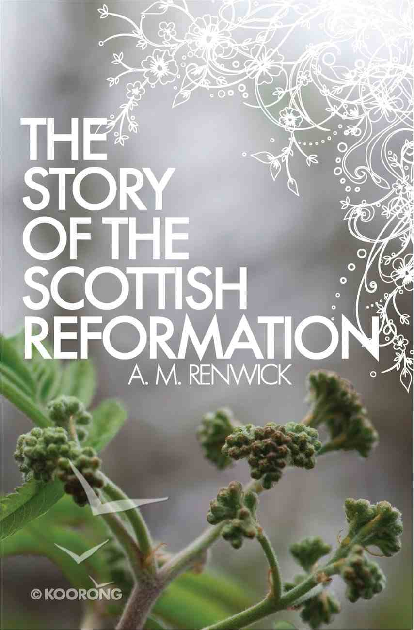 The Story of the Scottish Reformation Paperback