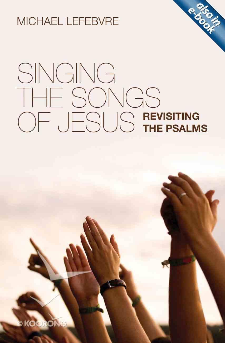 Singing the Songs of Jesus Paperback