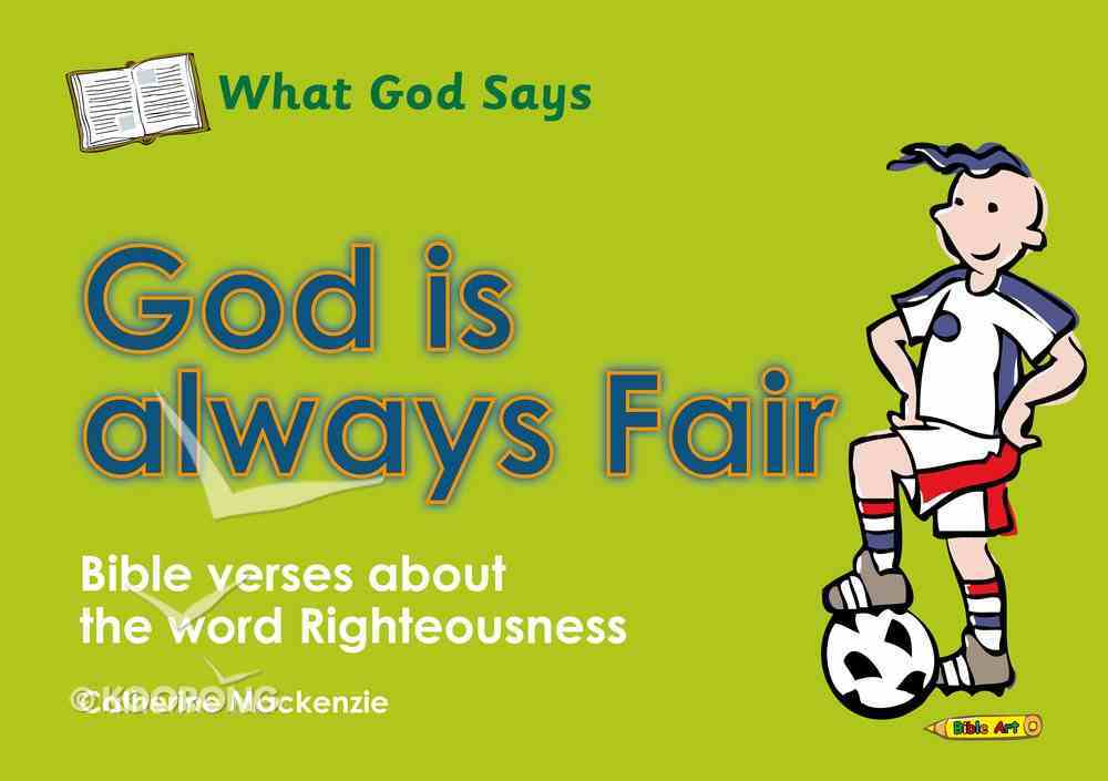 Colouring Book: What God Says: God is Always Fair (What God Says Series) Paperback
