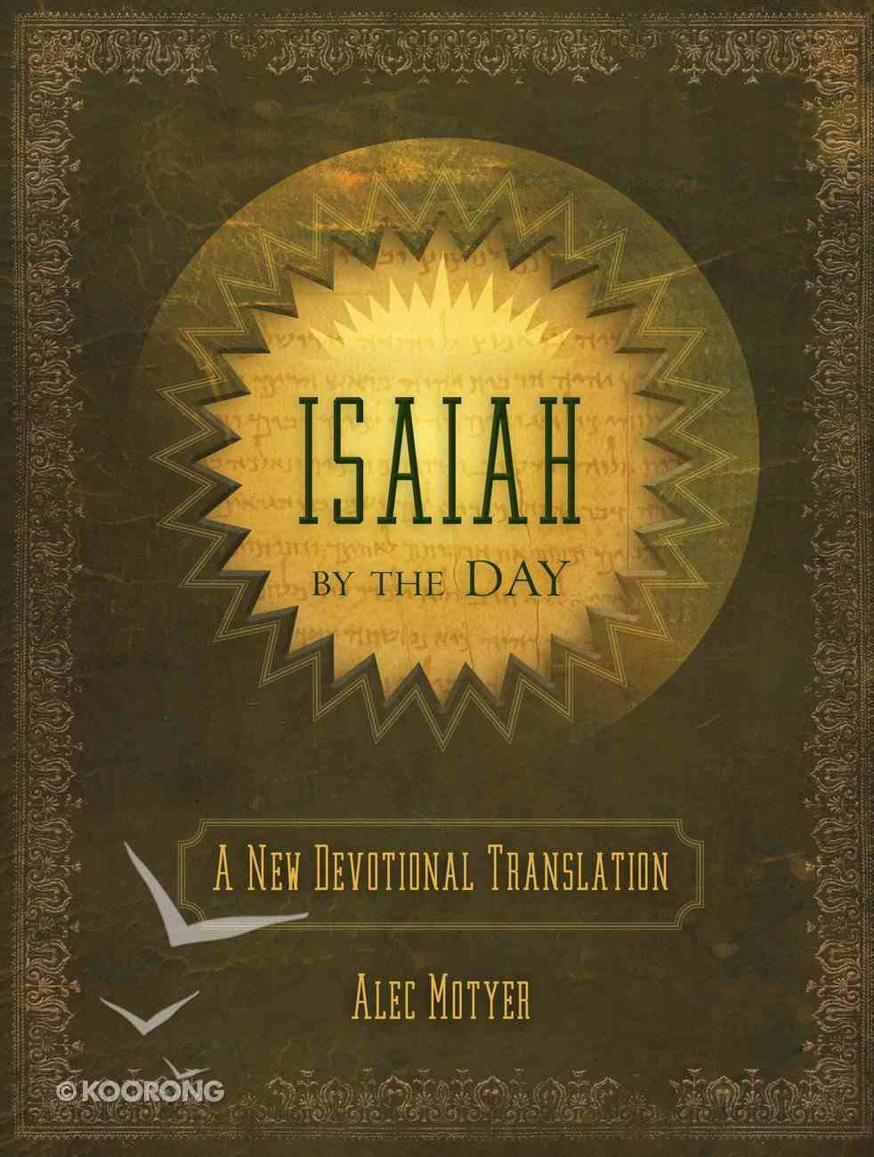 Isaiah By the Day: A New Devotional Translation Hardback