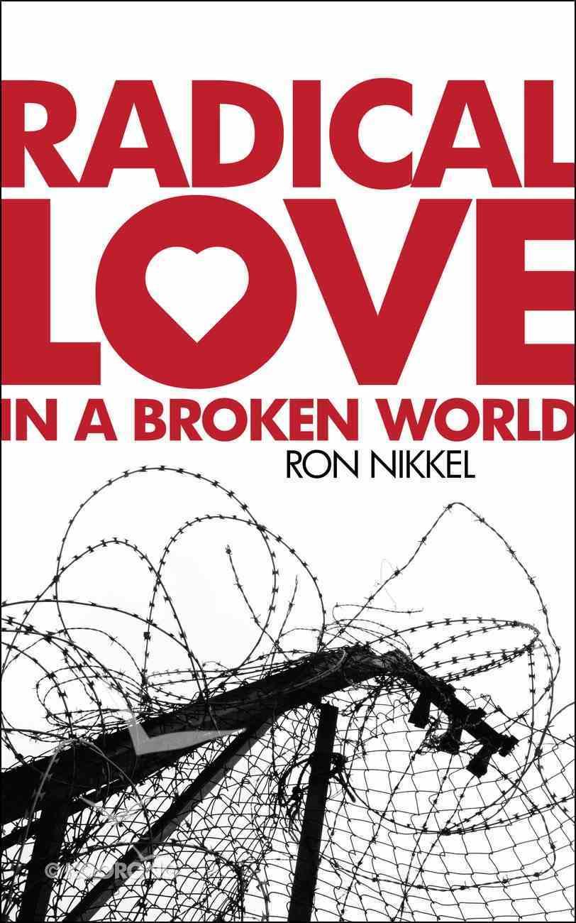 Radical Love in a Broken World Paperback