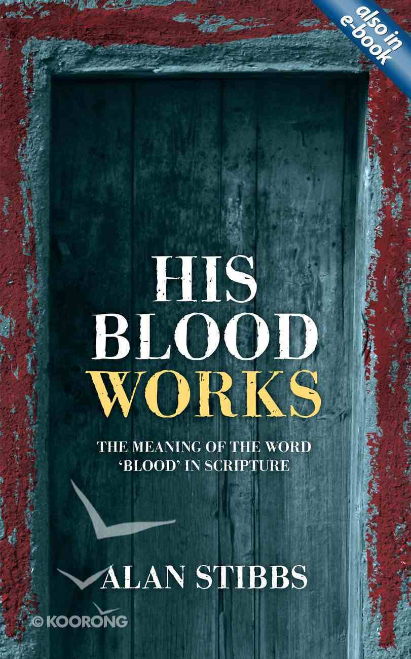 """His Blood Works: The Meaning of the Word """"Blood"""" in Scripture Mass Market"""