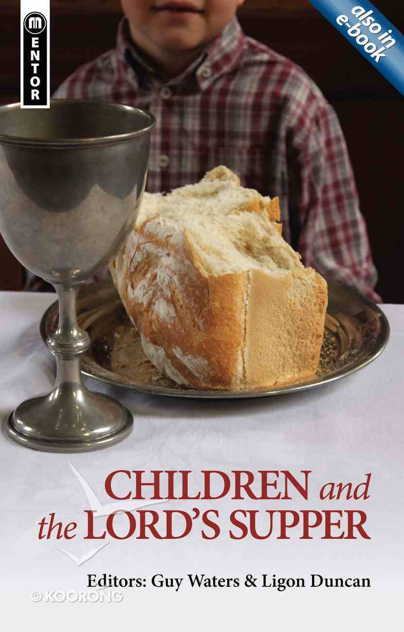 Children and the Lord's Supper: Let a Man Examine Himself (Mentor Series) Paperback