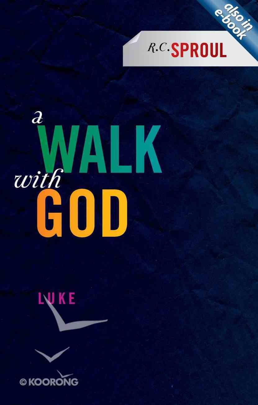 A Walk With God: Luke Paperback
