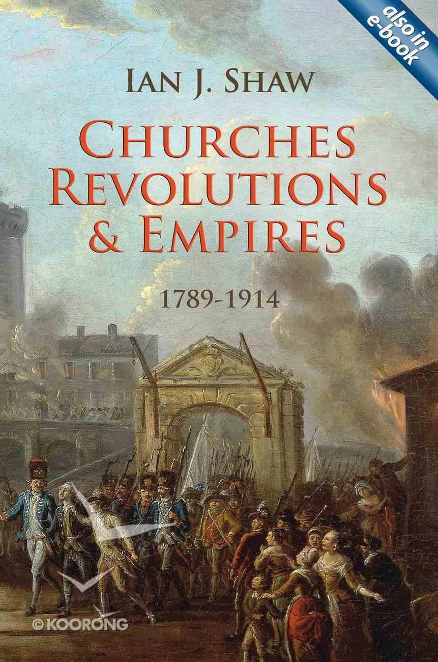 Churches, Revolutions and Empires (1789-1914) Hardback