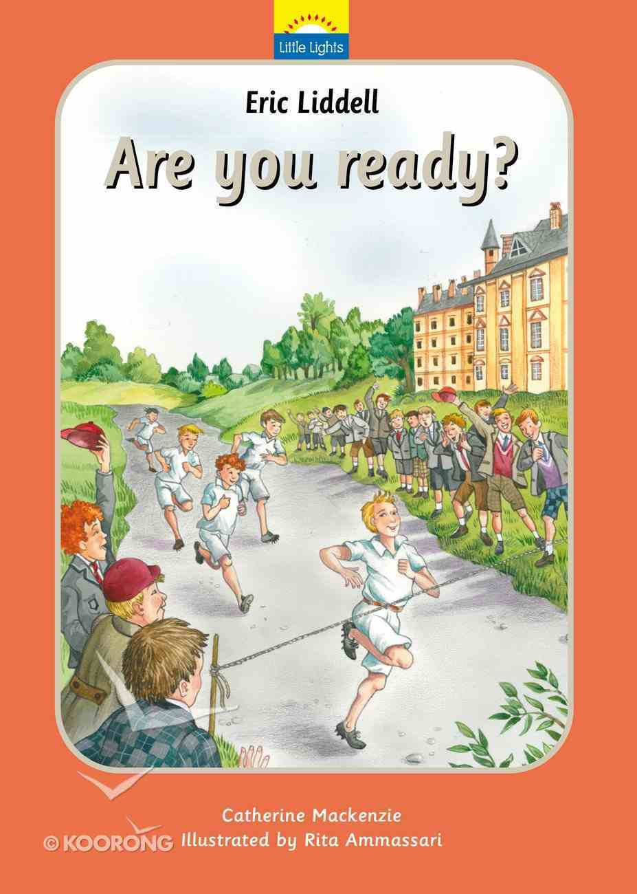 Liddell Eric - Are You Ready? (Little Lights Biography Series) Hardback