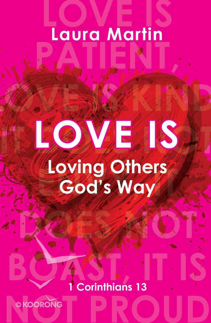 Love is: Loving Others God's Way Paperback